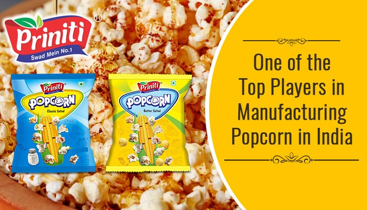 One of the Top Players in Manufacturing Popcorn in India