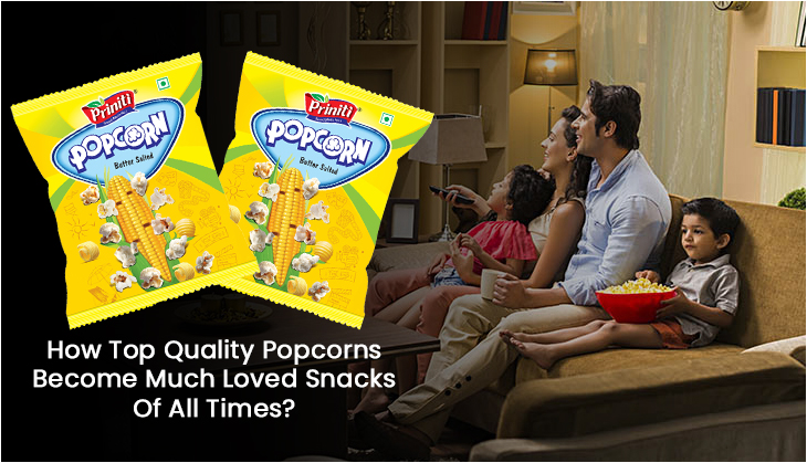 How Top Quality Popcorns Become Much Loved Snacks Of All Times?