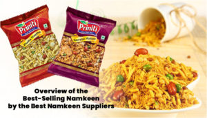 Overview of the Best-Selling Namkeen by the Best Namkeen Suppliers