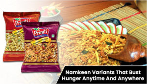 Namkeen Variants That Bust Hunger Anytime And Anywhere
